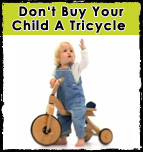 Don't Buy Your Child A Tricycle